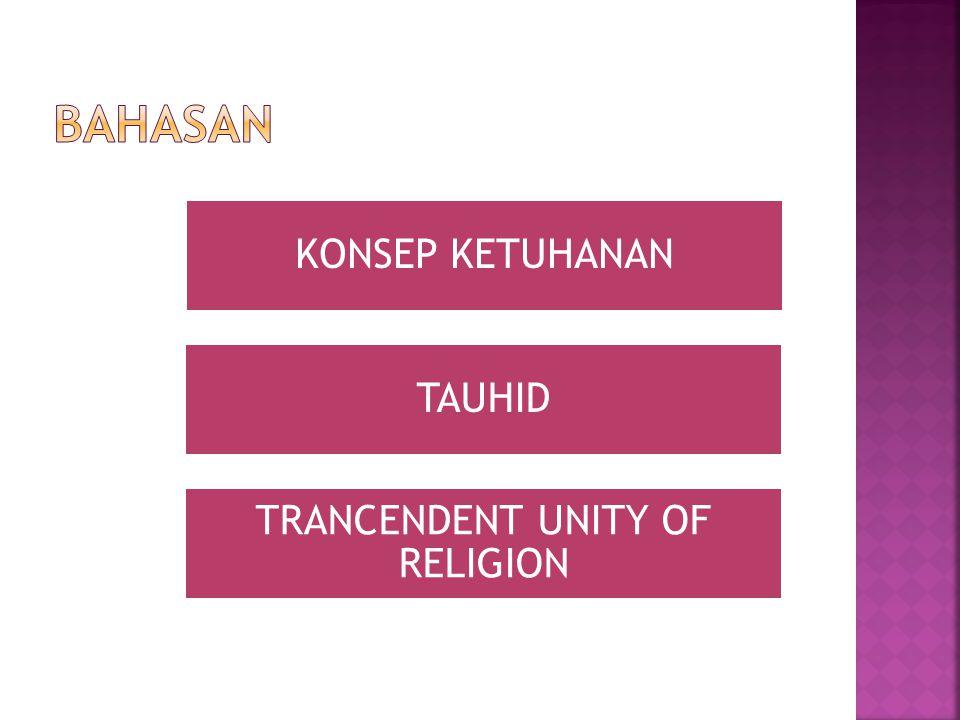 KONSEP KETUHANAN TAUHID TRANCENDENT UNITY OF RELIGION