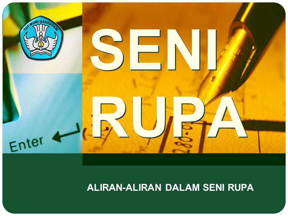 Adaptif SENI RUPA ALIRAN-ALIRAN DALAM SENI RUPA