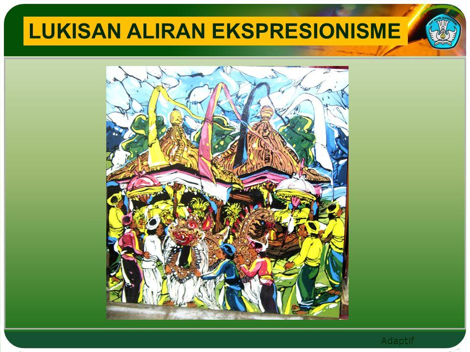 Adaptif LUKISAN ALIRAN EKSPRESIONISME