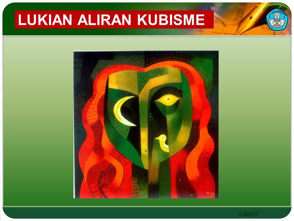 Adaptif LUKIAN ALIRAN KUBISME