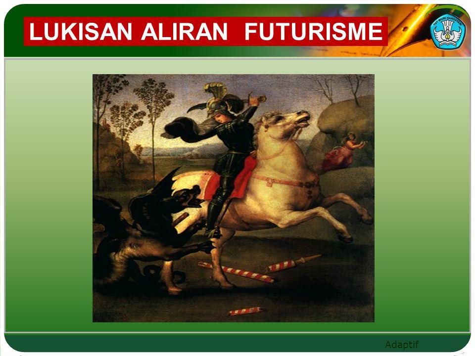 Adaptif LUKISAN ALIRAN FUTURISME