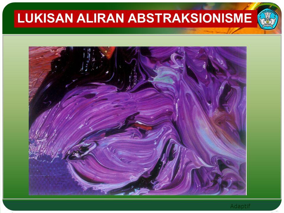 Adaptif LUKISAN ALIRAN ABSTRAKSIONISME