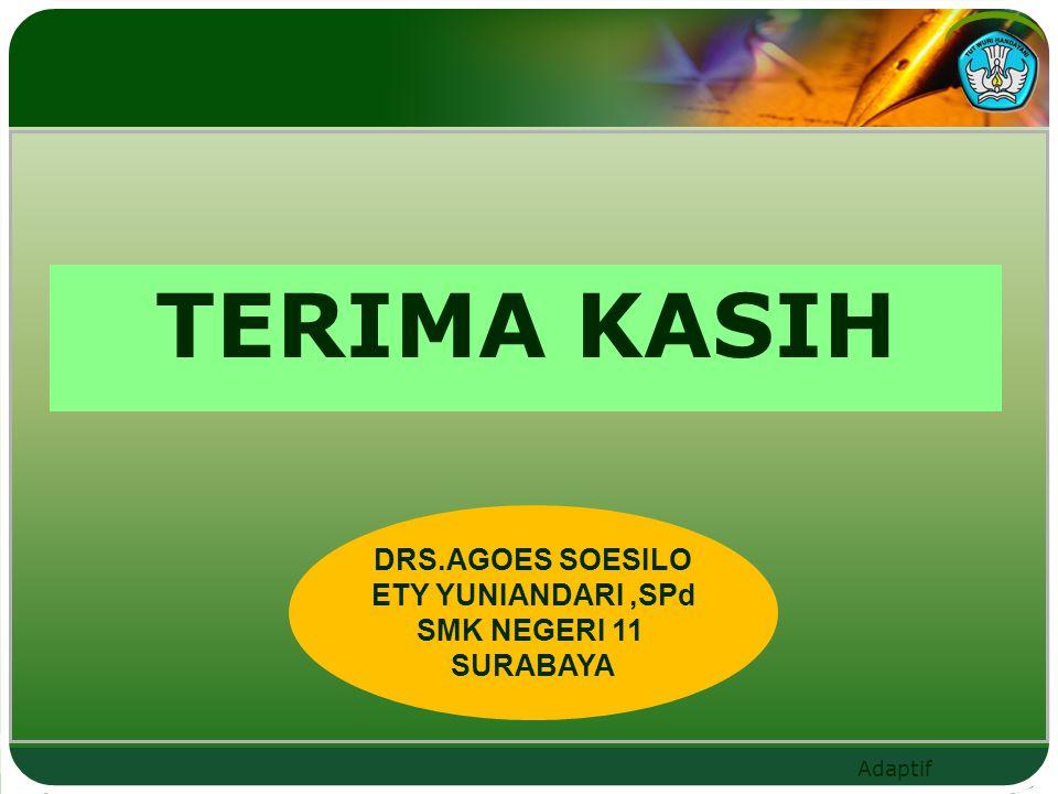 TERIMA KASIH DRS.AGOES SOESILO ETY YUNIANDARI,SPd SMK NEGERI 11 SURABAYA