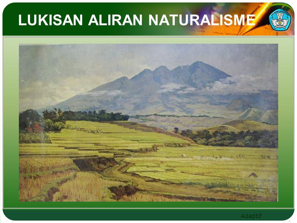 Adaptif LUKISAN ALIRAN NATURALISME