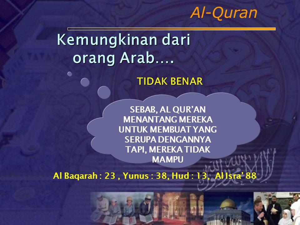 Al-Quran AL QUR'AN BUATAN ORANG ARAB BUATAN MUHAMMAD WAHYU ALLAH SWT 3 Kemungkinan Sumber Al Qur'an