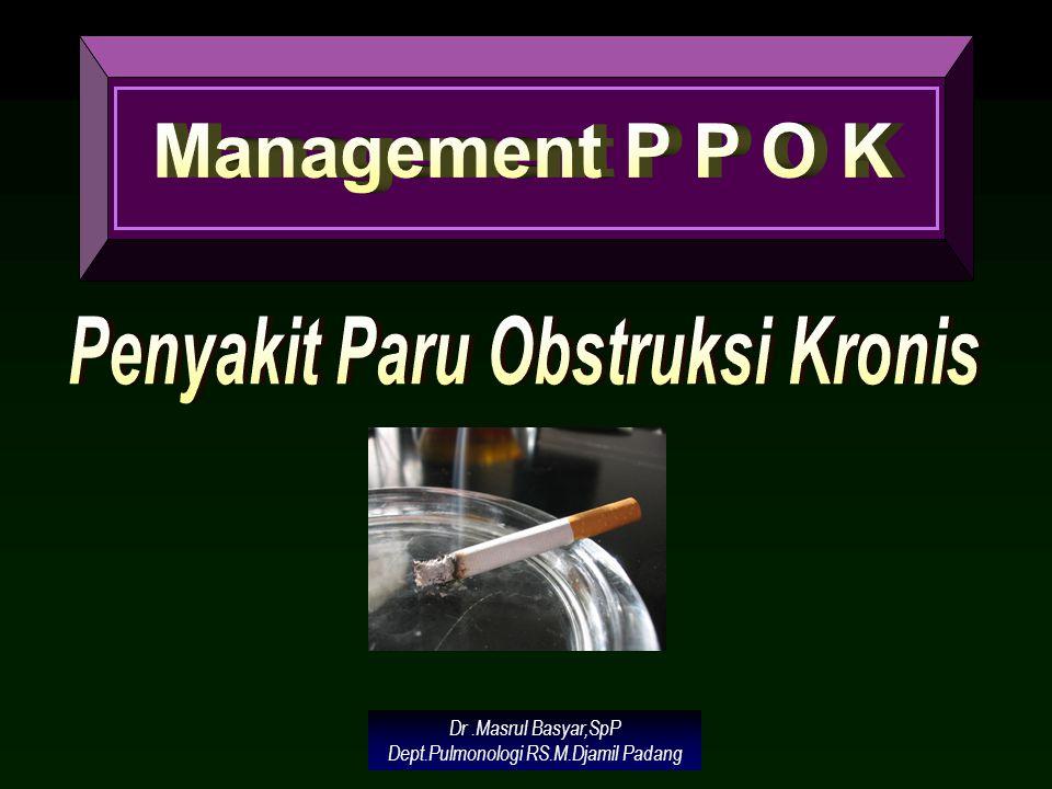 Dr.Masrul Basyar,SpP Dept.Pulmonologi RS.M.Djamil Padang