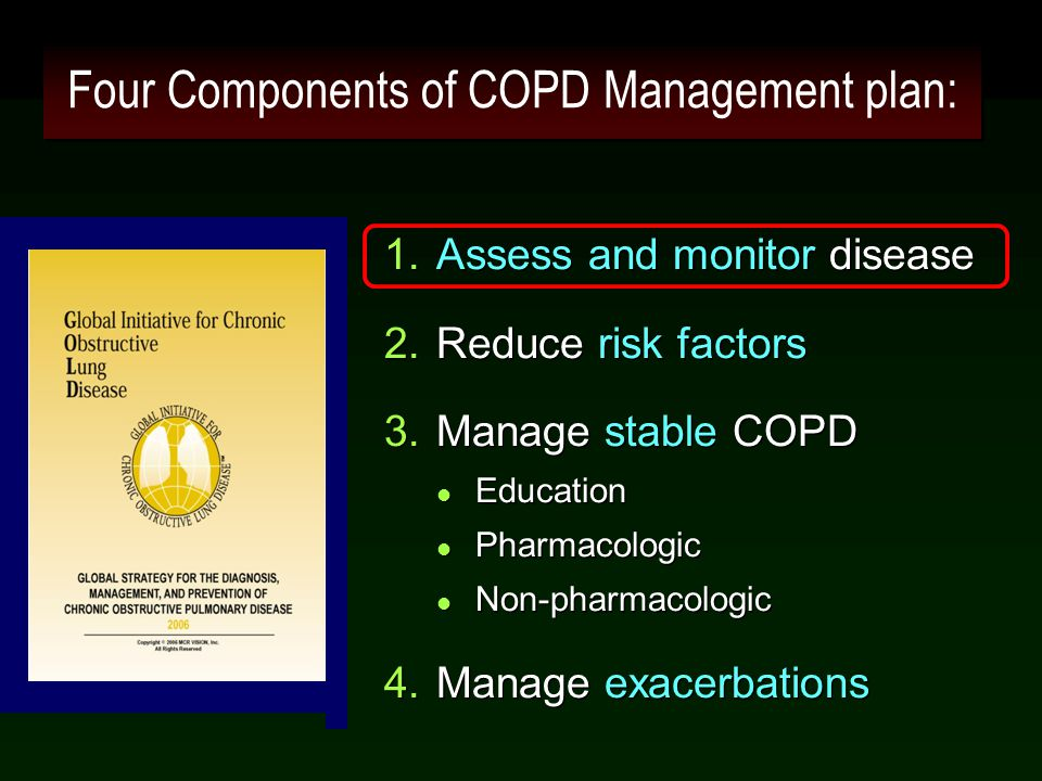 27 Management of Stable COPD Pharmacotherapy: Vaccines  influenza vaccines can reduce serious illness (Evidence A).