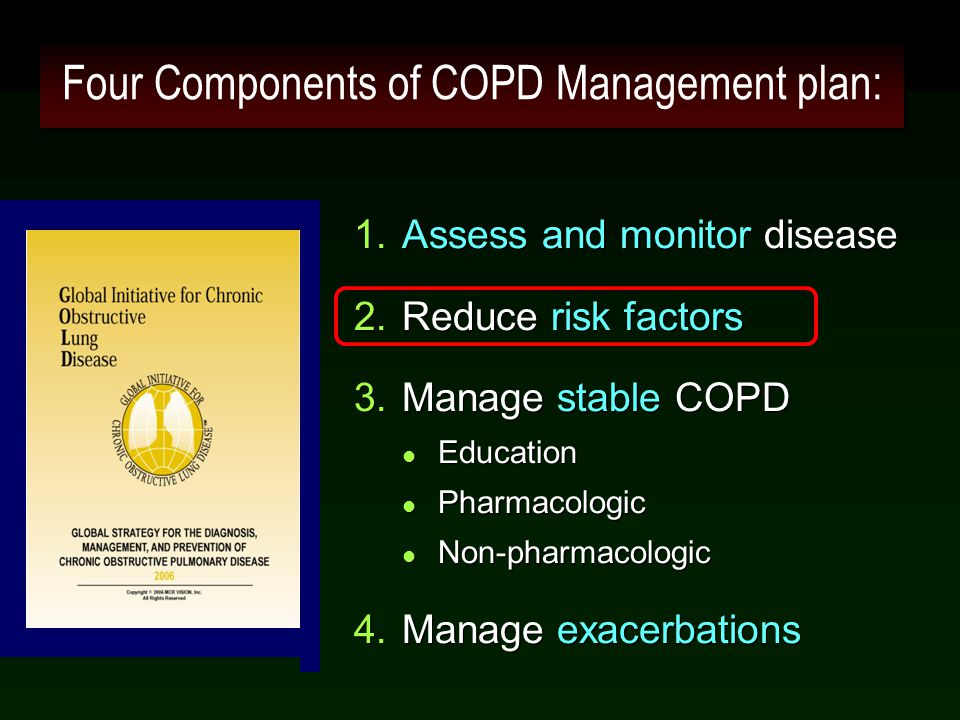 30 Management of Stable COPD Non-Pharmacologic Treatments  Rehabilitation: All COPD patients benefit from exercise training programs, improving with respect to both exercise tolerance and symptoms of dyspnea and fatigue (Evidence A).