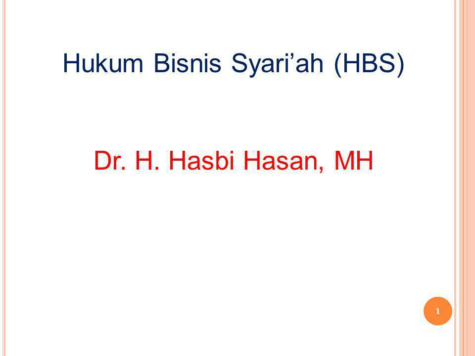 Hukum Bisnis Syari'ah (HBS) Dr. H. Hasbi Hasan, MH 1