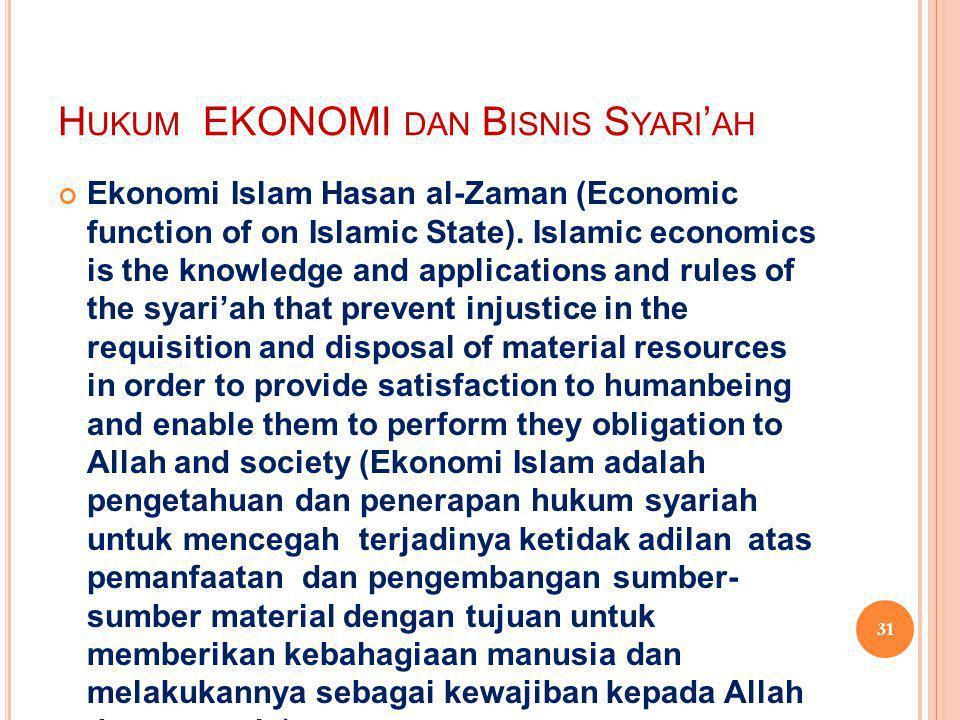 H UKUM EKONOMI DAN B ISNIS S YARI ' AH Ekonomi Islam Hasan al-Zaman (Economic function of on Islamic State). Islamic economics is the knowledge and ap