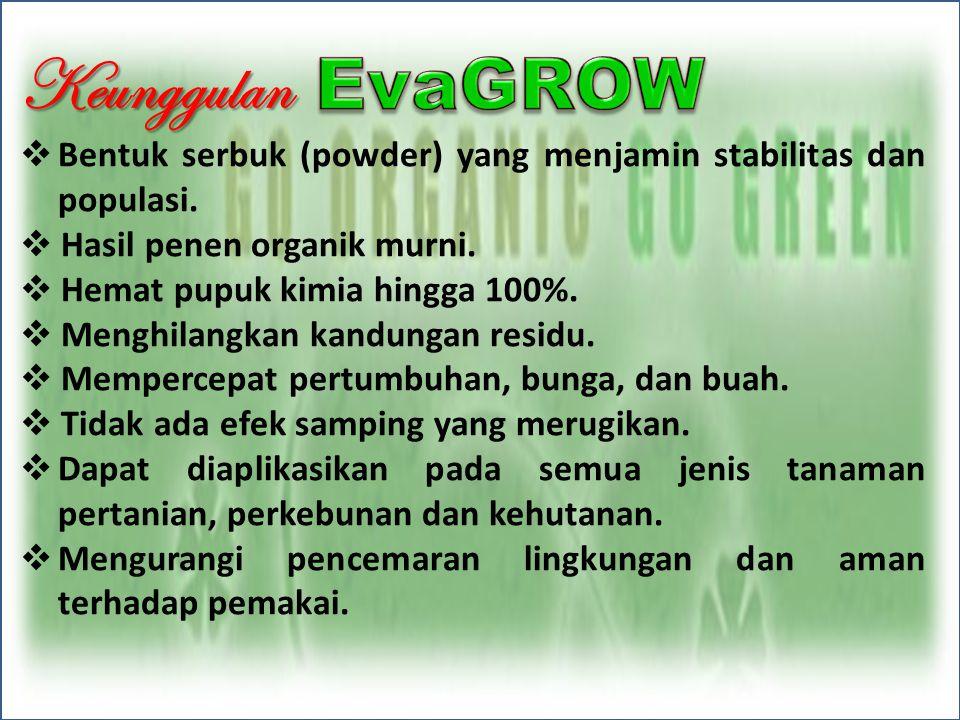 Keunggulan 1.Penggunaan EvaGROW pada tanaman padi mampu meningkatkan produksi hingga 100%.