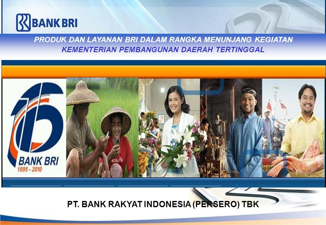PT. BANK RAKYAT INDONESIA (PERSERO) TBK PRODUK DAN LAYANAN BRI DALAM RANGKA MENUNJANG KEGIATAN KEMENTERIAN PEMBANGUNAN DAERAH TERTINGGAL