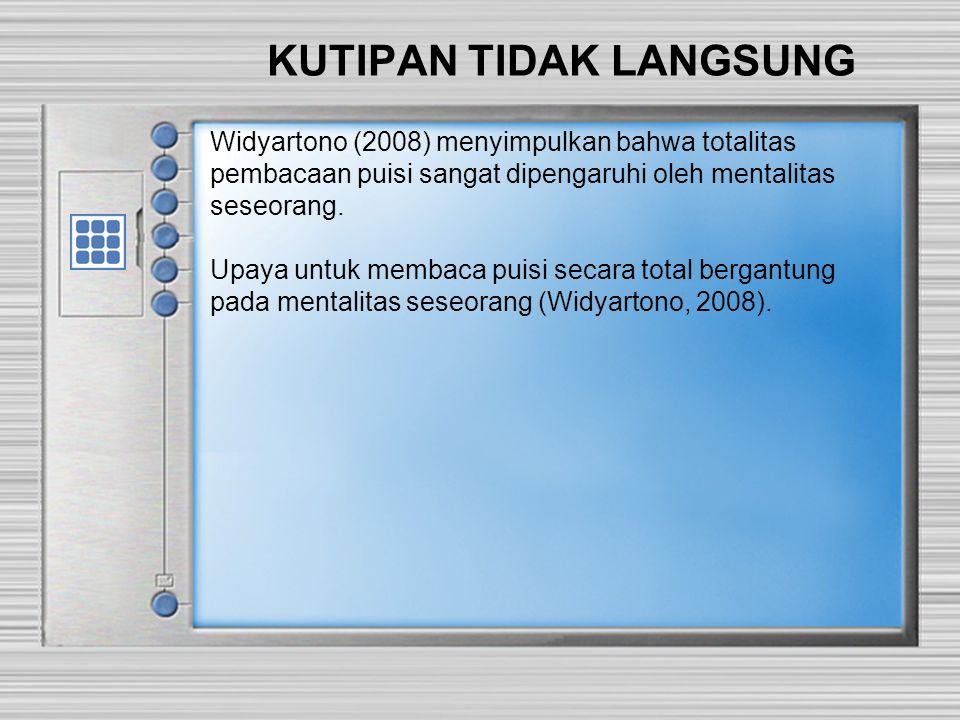KUTIPAN LANGSUNG Kutipan panjang (> 41 kata) menggunakan spasi tunggal dan ditulis menjorok 1,2 cm dari kanan & kiri. Widyartono (2008) menarik kesimp
