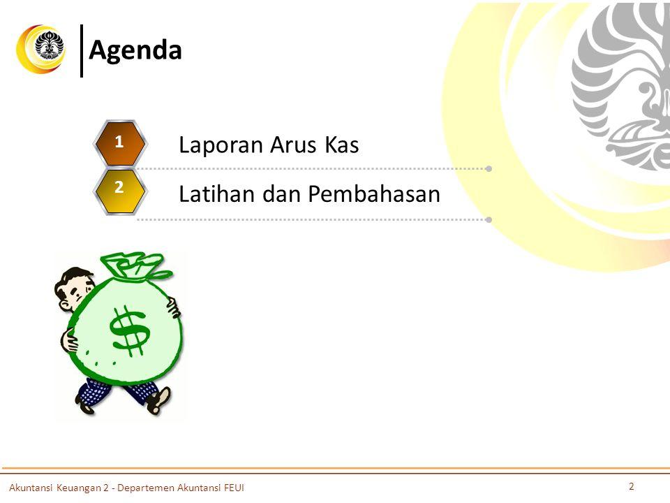 Agenda Laporan Arus Kas 1 Latihan dan Pembahasan 2 3 4 5 2 Akuntansi Keuangan 2 - Departemen Akuntansi FEUI