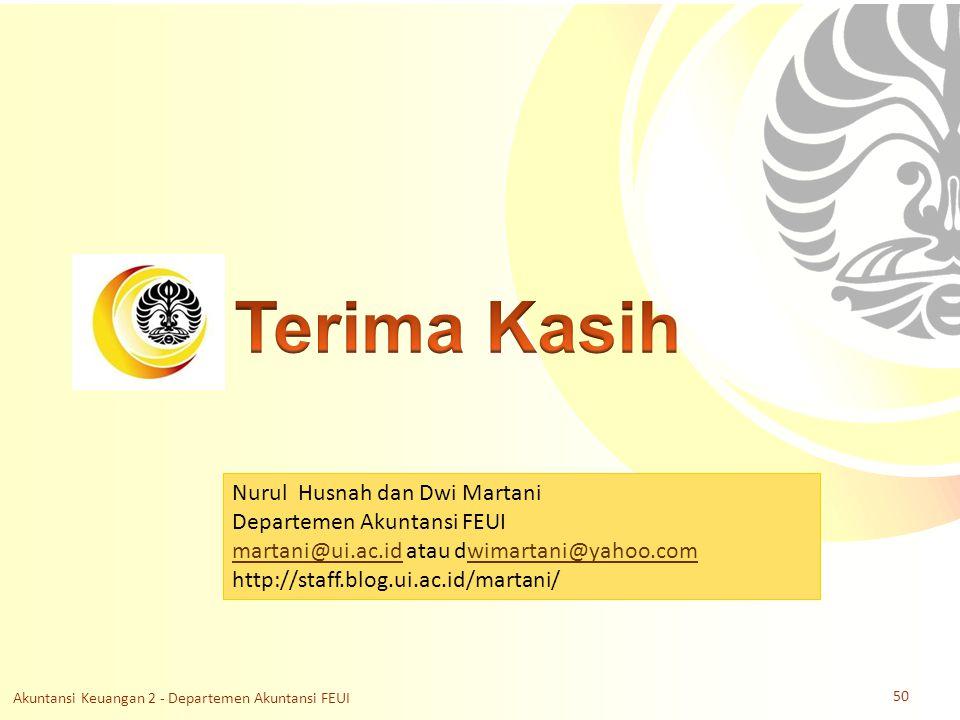 Slide OCW Universitas Indonesia Oleh : Nurul Husnah dan Dwi Martani Departemen Akuntansi FEUI Nurul Husnah dan Dwi Martani Departemen Akuntansi FEUI martani@ui.ac.idmartani@ui.ac.id atau dwimartani@yahoo.comwimartani@yahoo.com http://staff.blog.ui.ac.id/martani/ Akuntansi Keuangan 2 - Departemen Akuntansi FEUI 50