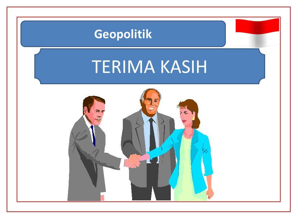Geopolitik TERIMA KASIH
