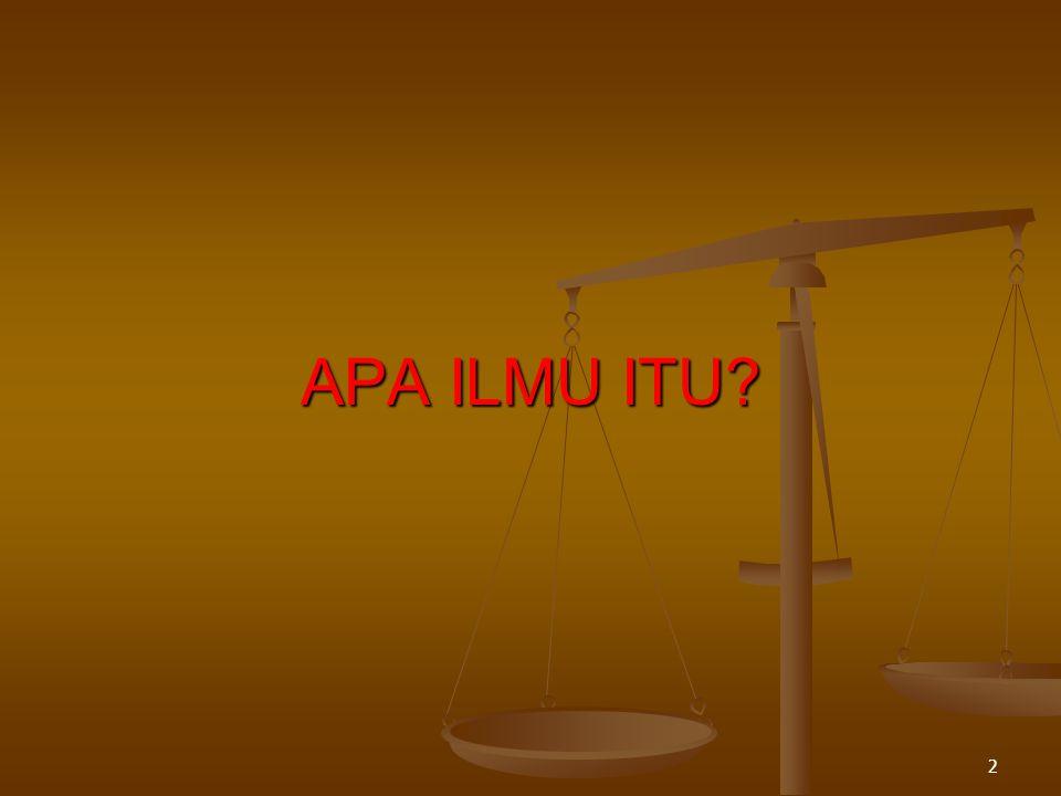 APA ILMU ITU? 2