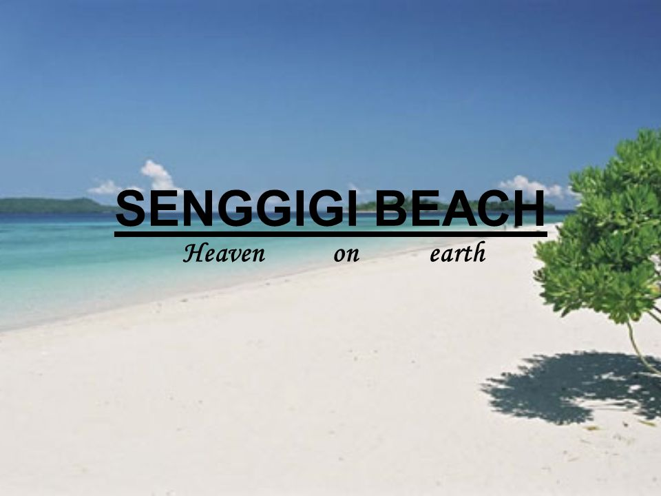 SENGGIGI BEACH Heaven on earth