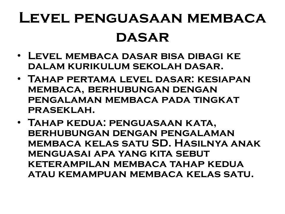 Level penguasaan membaca dasar Level membaca dasar bisa dibagi ke dalam kurikulum sekolah dasar.