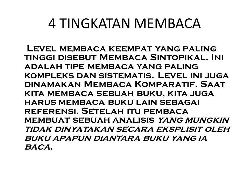 4 TINGKATAN MEMBACA Level membaca keempat yang paling tinggi disebut Membaca Sintopikal.