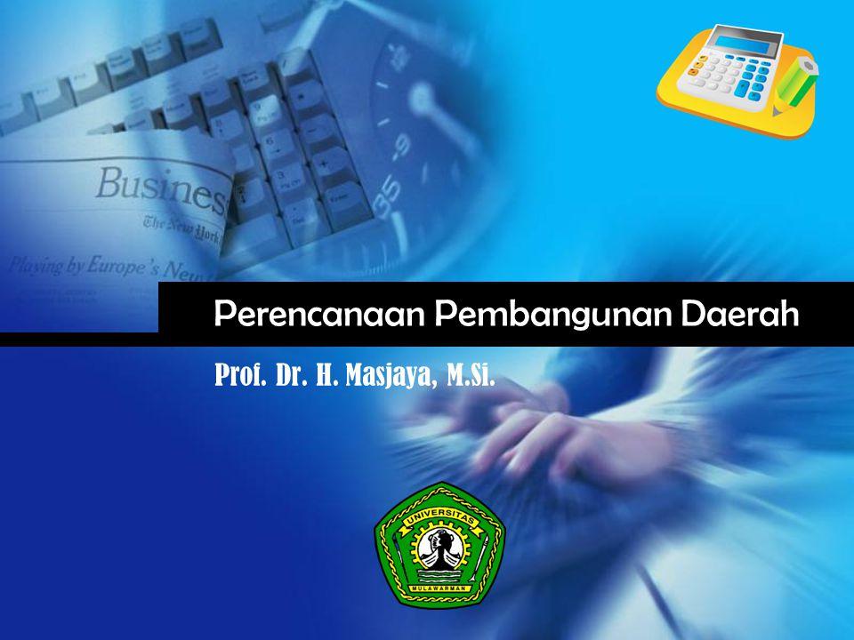 Company LOGO Perencanaan Pembangunan Daerah Prof. Dr. H. Masjaya, M.Si.