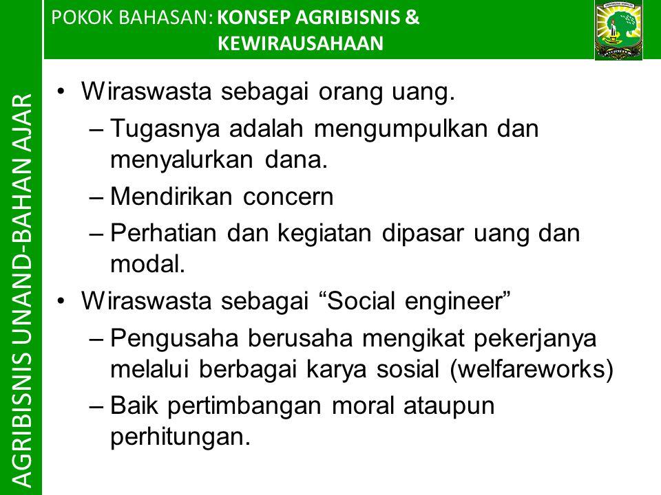 POKOK BAHASAN: KONSEP AGRIBISNIS & KEWIRAUSAHAAN AGRIBISNIS UNAND-BAHAN AJAR Wiraswasta sebagai orang uang.