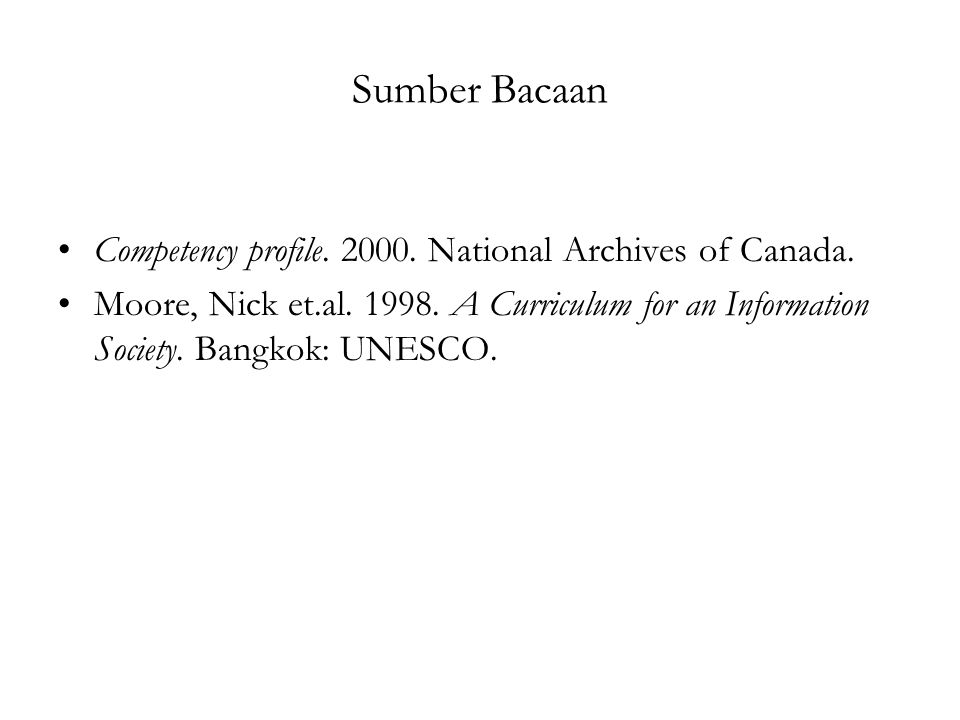 Sumber Bacaan Competency profile.2000. National Archives of Canada.