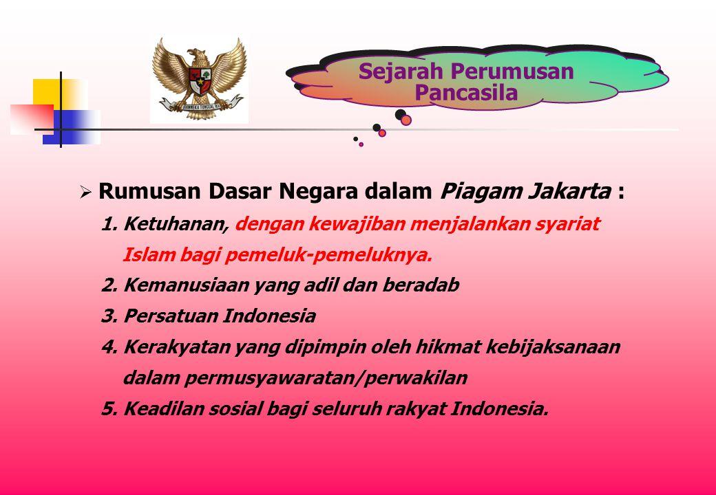 Sejarah Perumusan Pancasila  Rumusan Dasar Negara dalam Piagam Jakarta : 1.