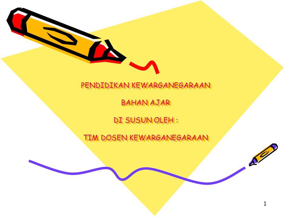 Pendidikan Kewarganegaraan Dalam Kurikulum Pendidikan Tinggi Pasal 37 ayat 2 UU No.20 tahun 2003 tentang sistem Pendidikan Nasional menyatakan bahwa kurikulum Pendidikan Tinggi wajib memuat: 1.