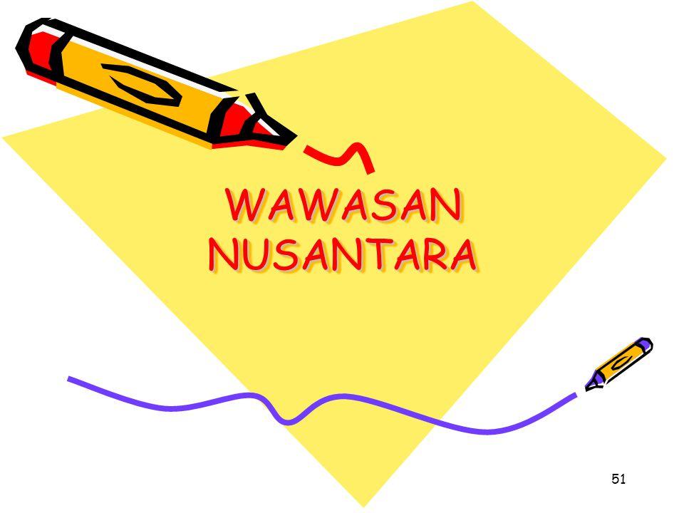 WAWASAN NUSANTARA 51