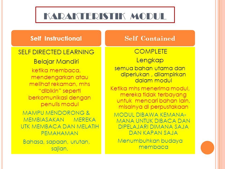 "KARAKTERISTIK MODUL SELF DIRECTED LEARNING Belajar Mandiri ketika membaca, mendengarkan atau melihat rekaman, mhs ""dibikin"" seperti berkomunikasi deng"