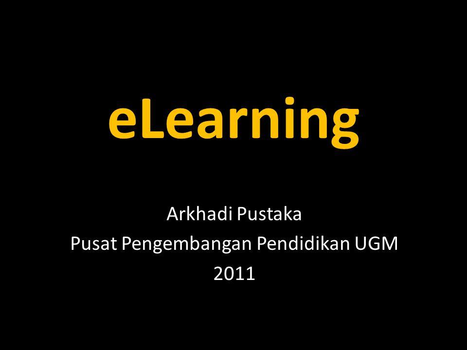 eLearning Arkhadi Pustaka Pusat Pengembangan Pendidikan UGM 2011