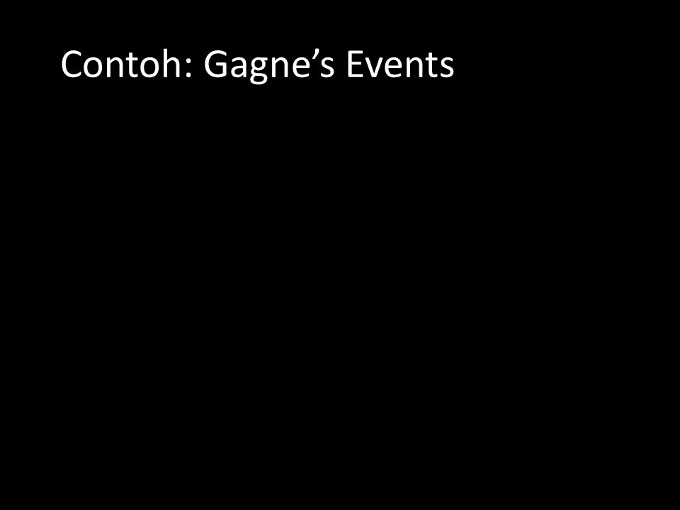 Contoh: Gagne's Events