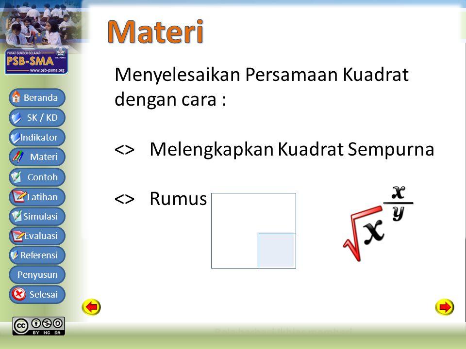 Bahan Ajar Matematika SMA Kelas X Semester 1 SK / KD Indikator Materi Contoh Latihan Simulasi Evaluasi Referensi Penyusun Selesai Beranda Selesaikan dengan menggunakan rumus kuadrat x 2 + 6x + 9 = 0 a = 1 b = 6 c = 9