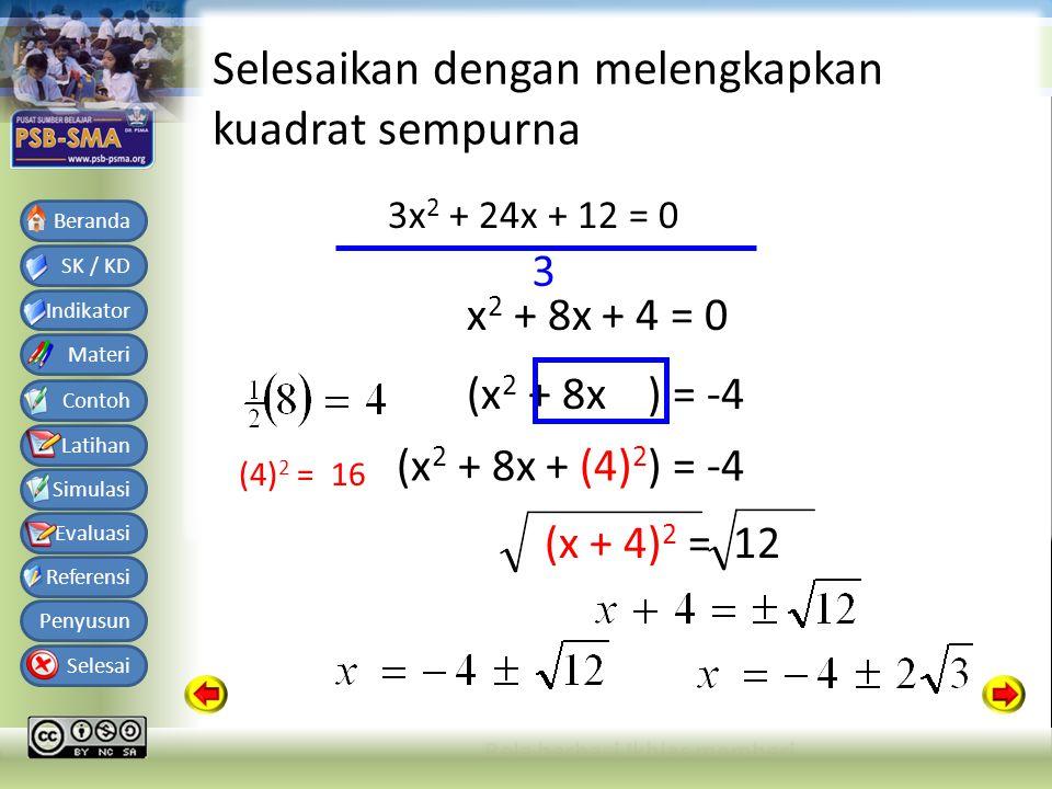 Bahan Ajar Matematika SMA Kelas X Semester 1 SK / KD Indikator Materi Contoh Latihan Simulasi Evaluasi Referensi Penyusun Selesai Beranda Selesaikan dengan melengkapkan kuadrat sempurna 2x 2 + 5x - 12 = 0 2