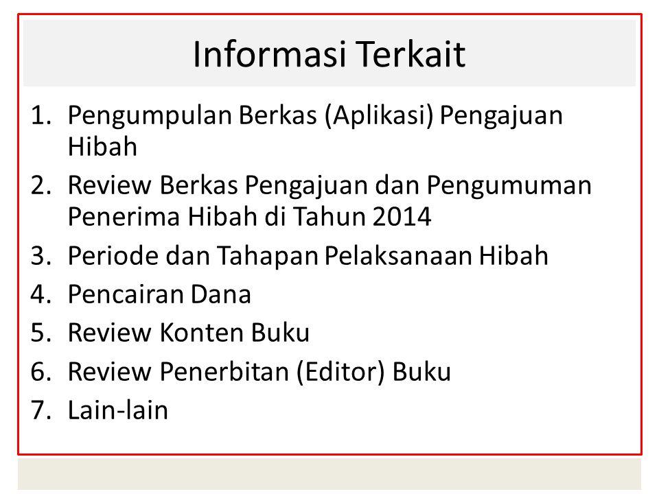 1.1 Pengumpulan Berkas Pengajuan Hibah Deadline pengumpulan semua Berkas 16 Juni 2014 Berkas (Aplikasi) Pendaftaran Dikumpulkan di Bagian Pengembangan Pembelajaran (BPP).