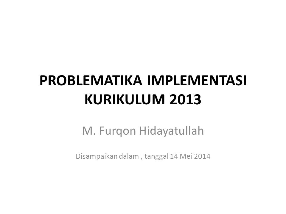 PROBLEMATIKA IMPLEMENTASI KURIKULUM 2013 M.