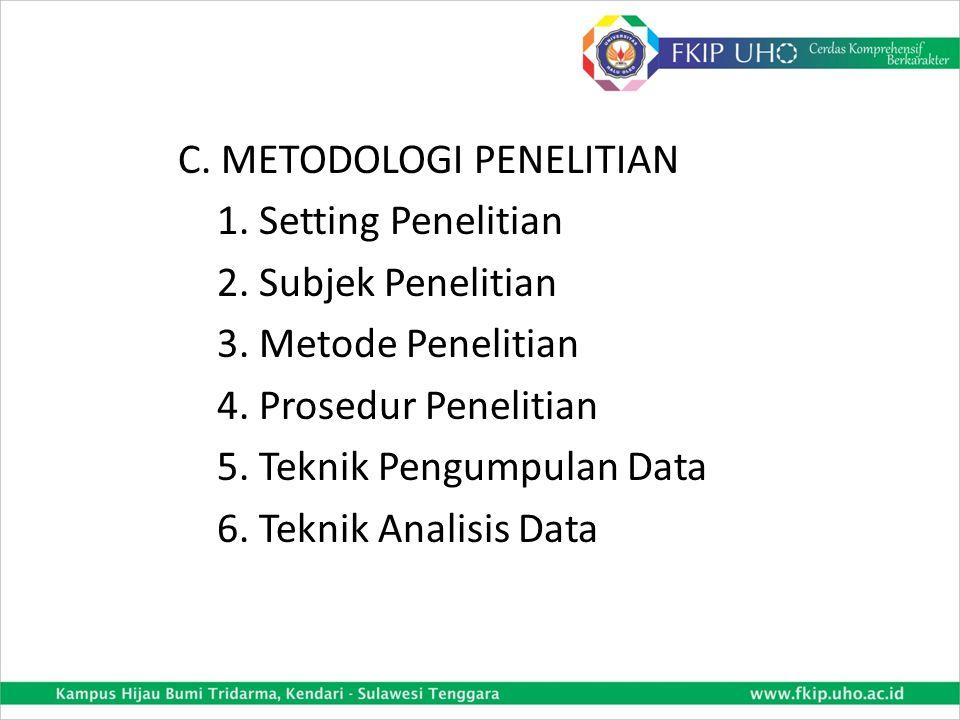 C.METODOLOGI PENELITIAN 1. Setting Penelitian 2. Subjek Penelitian 3.