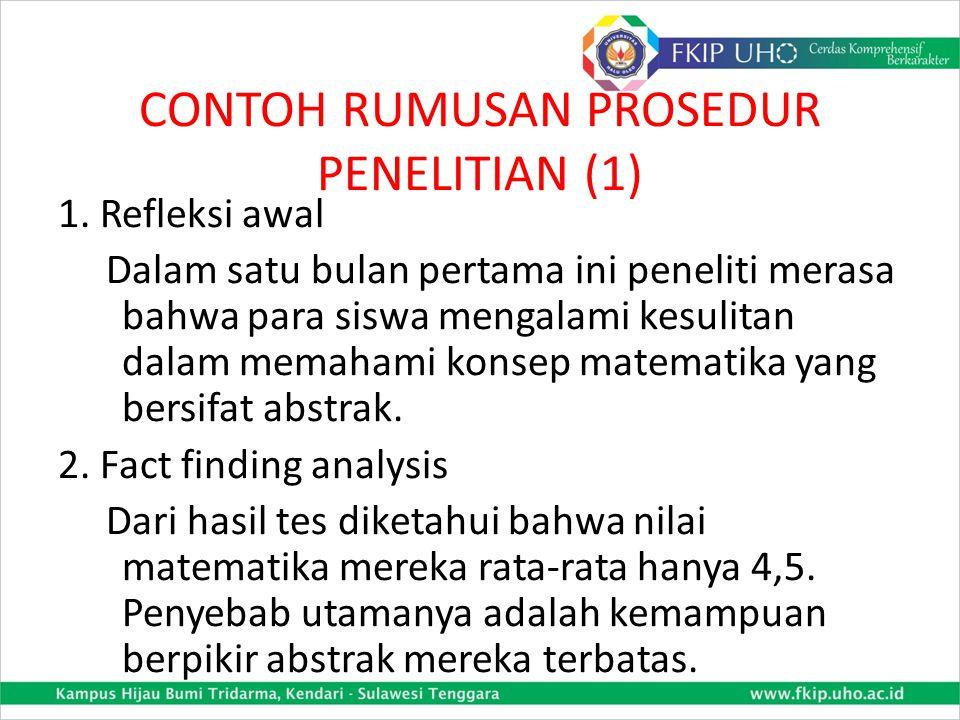 PROSEDUR PENELITIAN Bagian ini berisi deskripsi tentang langkah- langkah penelitian yang meliputi: 1.Refleksi awal 2.Fact finding anlysis 3.Perencanaa