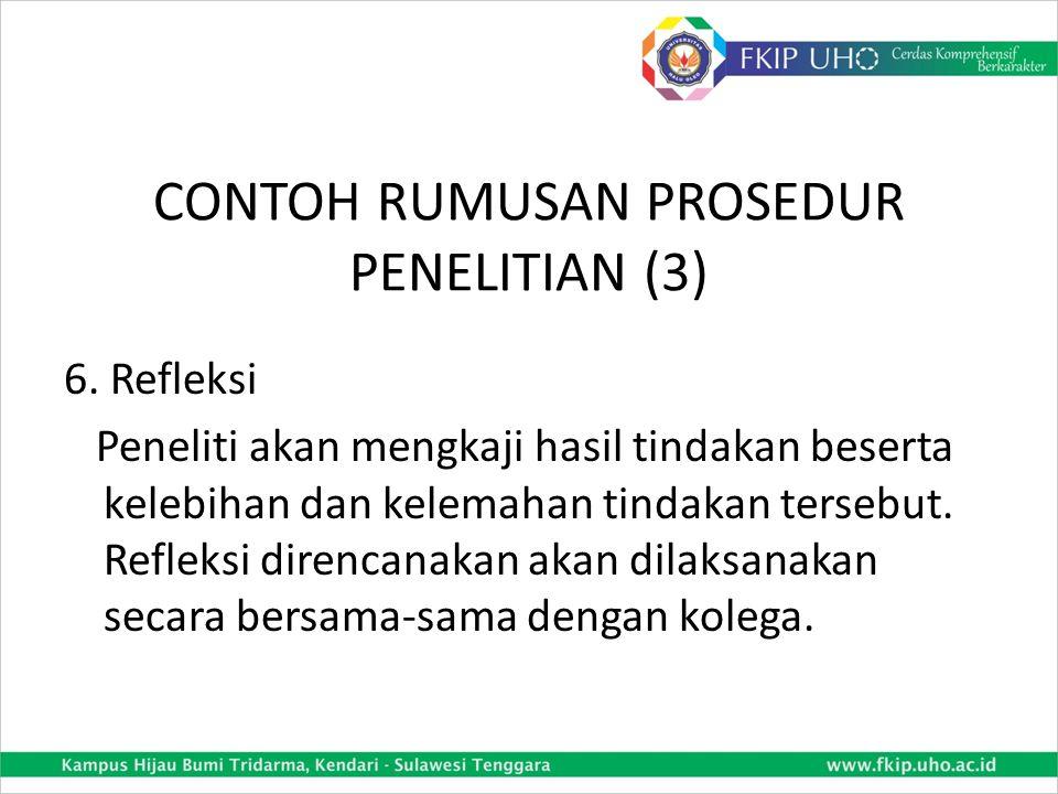 CONTOH RUMUSAN PROSEDUR PENELITIAN (2) 3. Perencanaan tindakan Atas dasar masalah dan penyebabnya, peneliti berencana menggunakan media pembelajaran k