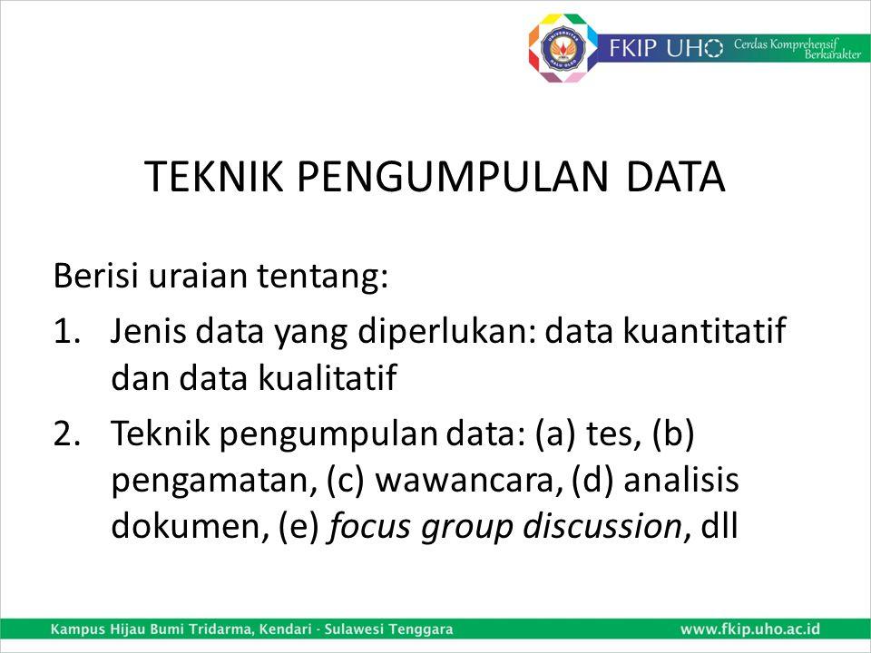 CONTOH RUMUSAN PROSEDUR PENELITIAN (3) 6. Refleksi Peneliti akan mengkaji hasil tindakan beserta kelebihan dan kelemahan tindakan tersebut. Refleksi d