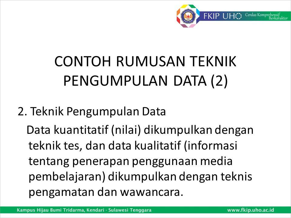 CONTOH RUMUSAN TEKNIK PENGUMPULAN DATA (1) 1. Jenis Data Data yang akan dikumpulkan dalam penelitian ini ada dua macam, yaitu data kuantitatif dan dat