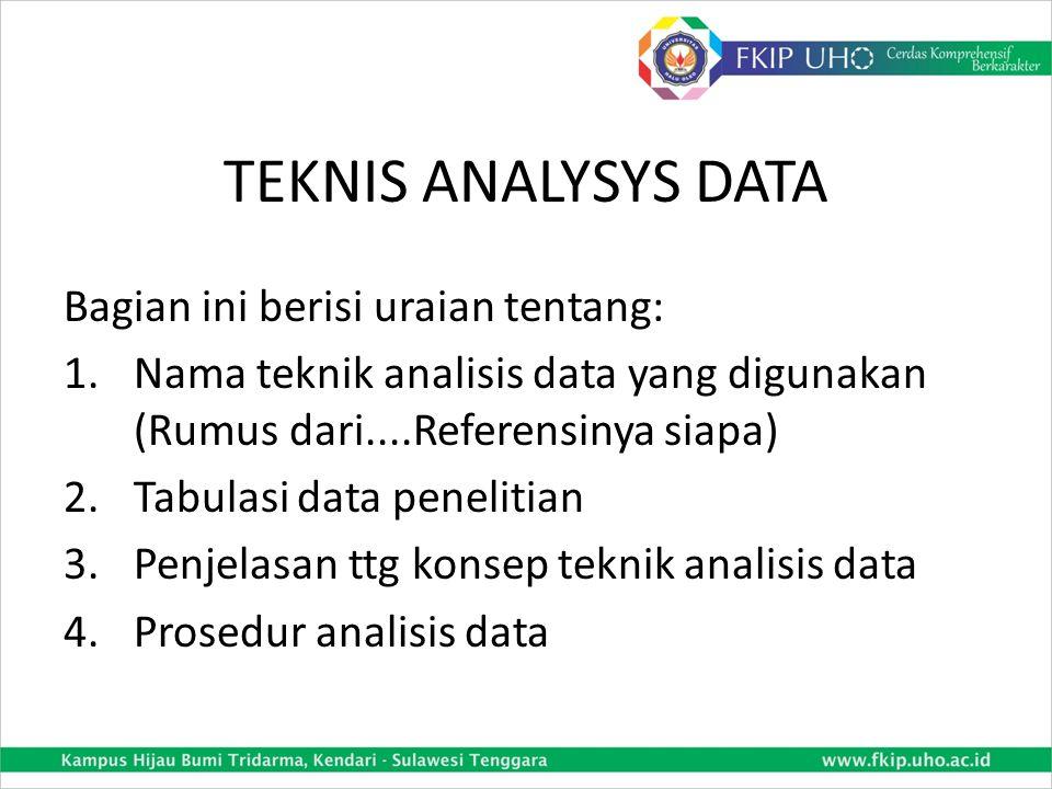 CONTOH RUMUSAN TEKNIK PENGUMPULAN DATA (2) 2. Teknik Pengumpulan Data Data kuantitatif (nilai) dikumpulkan dengan teknik tes, dan data kualitatif (inf