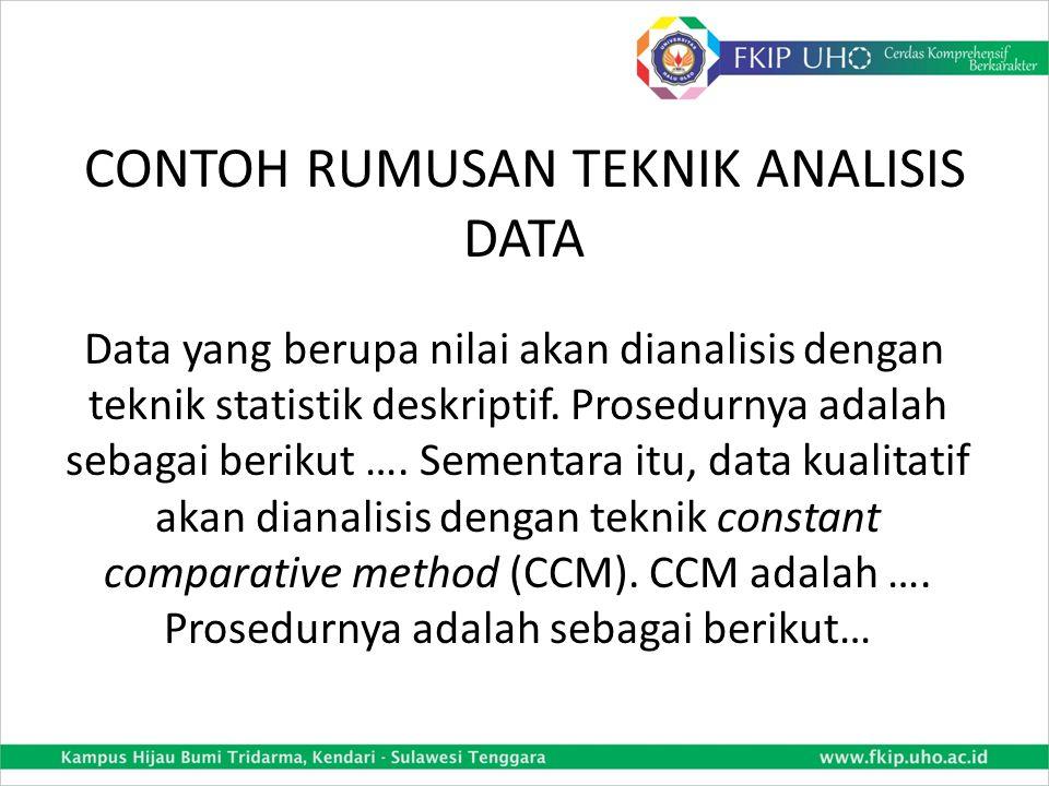 TEKNIS ANALYSYS DATA Bagian ini berisi uraian tentang: 1.Nama teknik analisis data yang digunakan (Rumus dari....Referensinya siapa) 2.Tabulasi data p