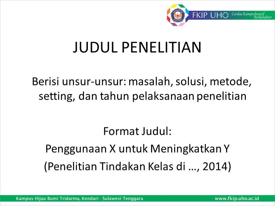 CONTOH RUMUSAN SETTING PENELITIAN (2) Waktu Penelitian: Penelitian ini akan dilaksanakan selama kurang lebih 6 bulan, mulai bulan Januari hingga Juni 2014.