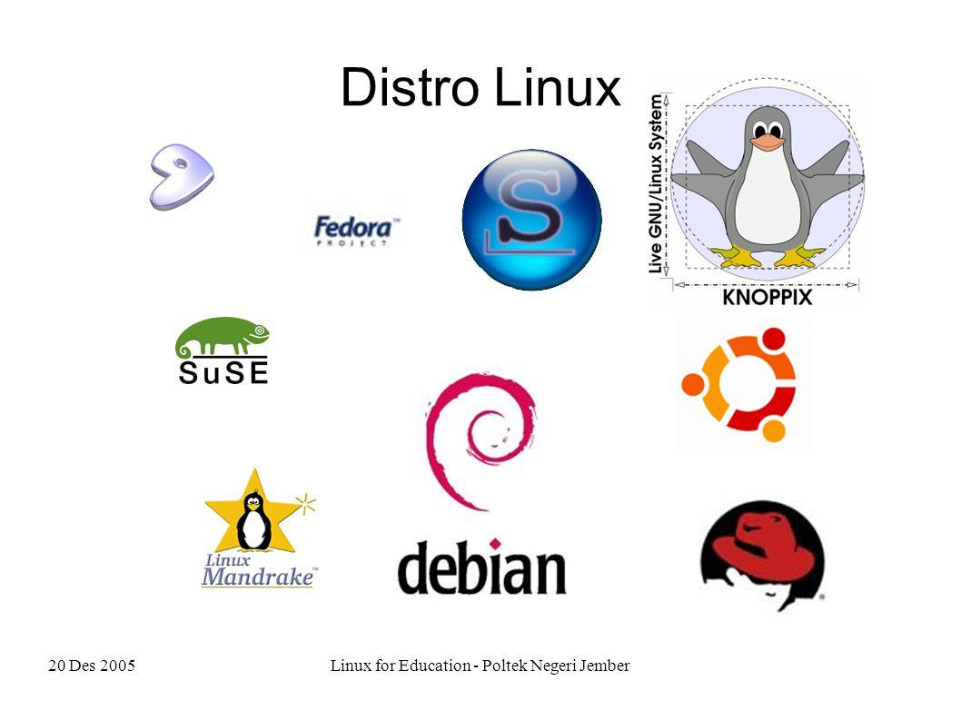 20 Des 2005Linux for Education - Poltek Negeri Jember Distro Linux