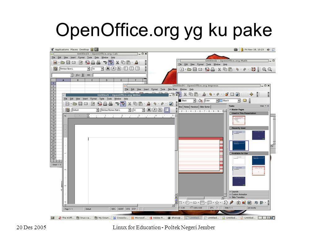 20 Des 2005Linux for Education - Poltek Negeri Jember OpenOffice.org yg ku pake