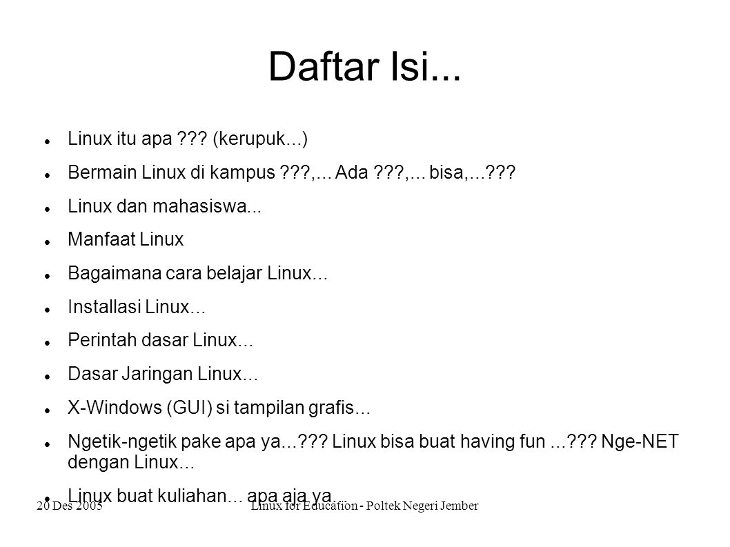 20 Des 2005Linux for Education - Poltek Negeri Jember Daftar Isi...