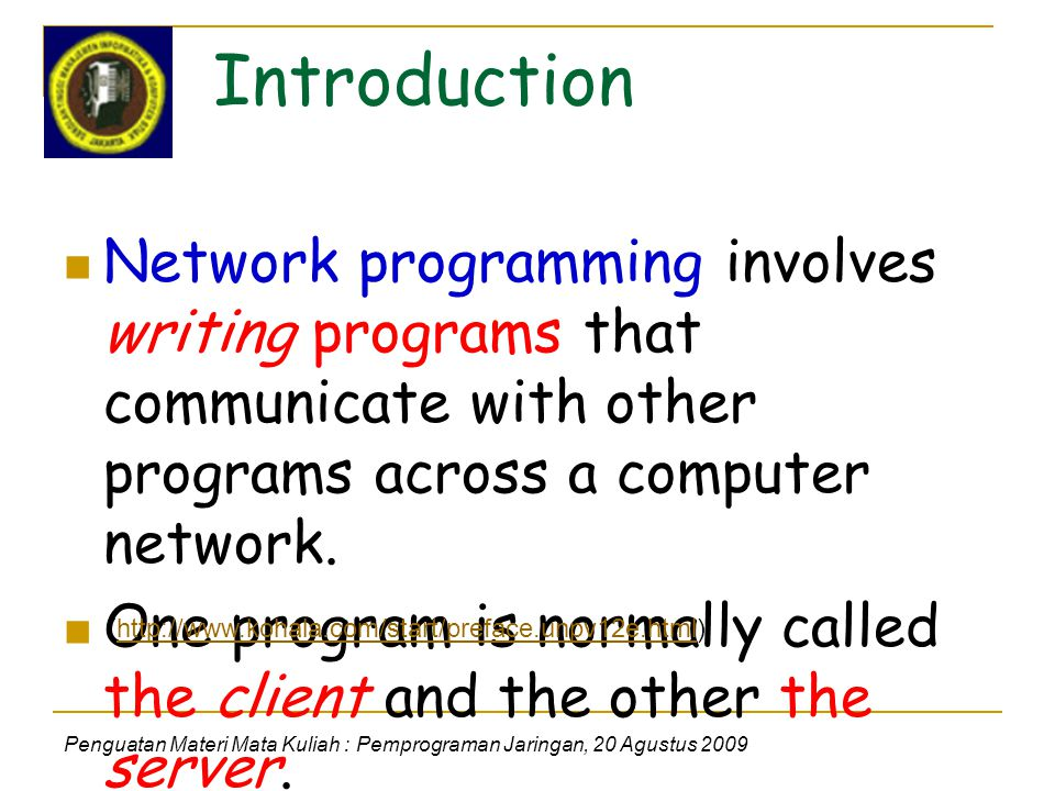 Introduction Network programming involves writing programs that communicate with other programs across a computer network.