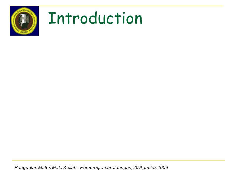Introduction Penguatan Materi Mata Kuliah : Pemprograman Jaringan, 20 Agustus 2009